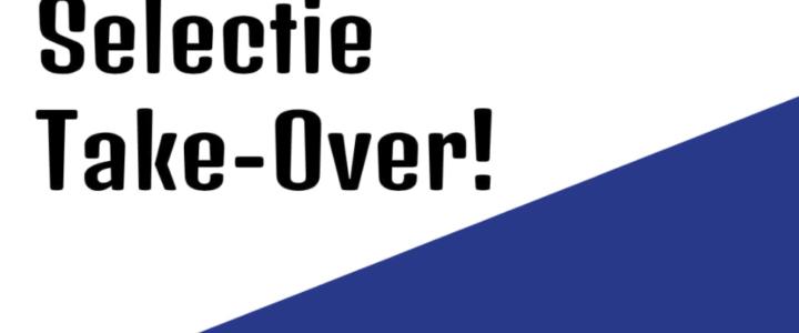 Selectie Take-Over! (Bijgewerkt 04-05)